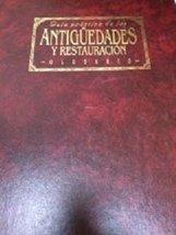 Guia Practica de las Antiguedades y Restauracion Glosario [Paperback] by... - $14.70