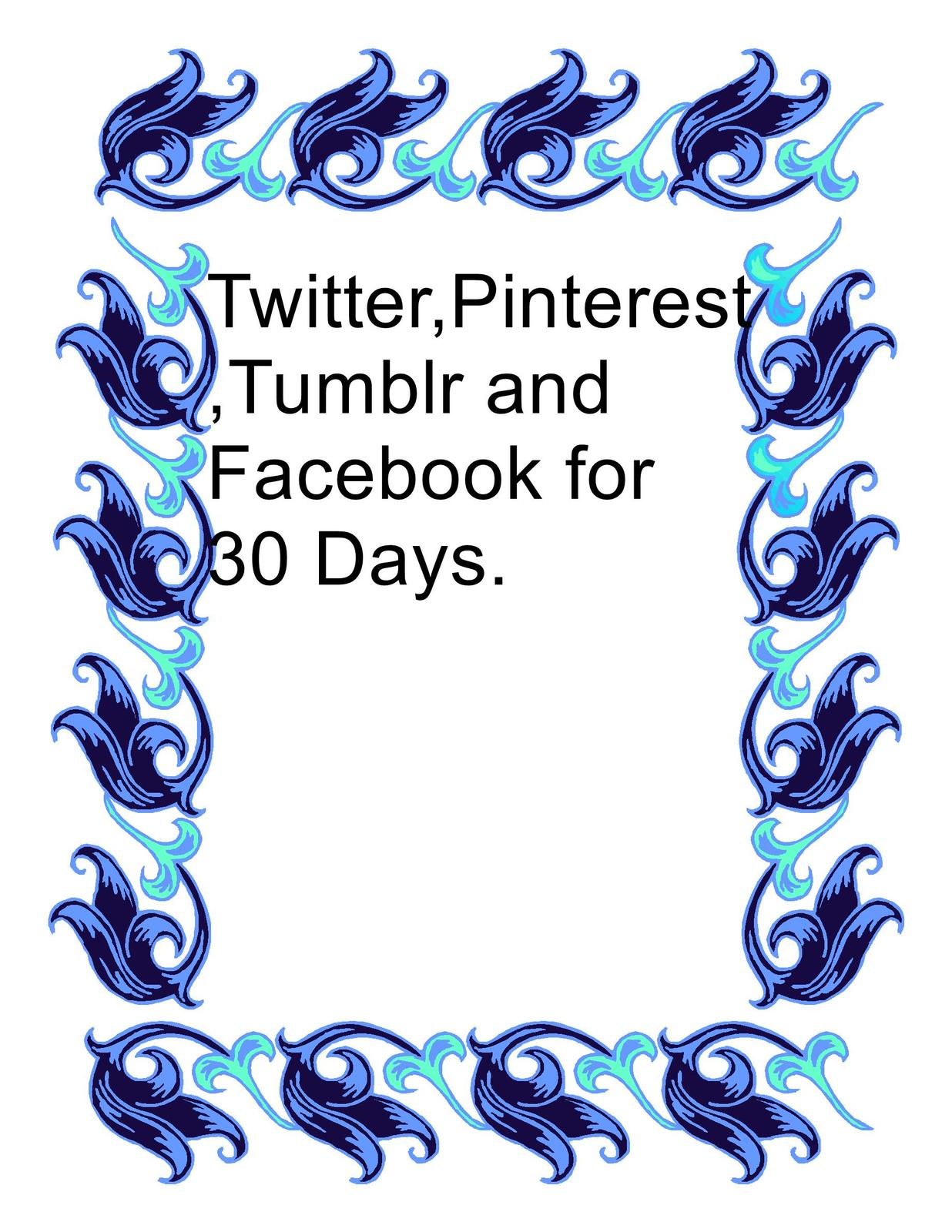 Twitter pinterest tumblr and facebook for 30 days