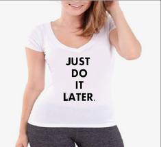 Just Do It Ladies V-Neck T-Shirt - $12.00