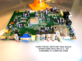 VIZIO VW26L HDTV20F Main Board 1P-007CD00-2012 REV:1.2 - 02 13036008-15-A-88W-B4 - $34.95