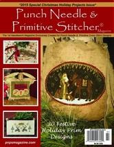 Holiday Christmas 2015 Punch Needle & Primitive Stitcher Magazine  - $9.00