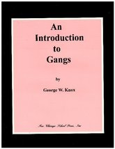 An introduction to gangs [Jan 01, 1998] Knox, George W - $28.66
