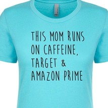 This Mom Runs On Caffeine Target Amazon Prime Women's Fitted Baby Tee Shirt - $15.50