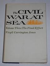 Civil War at Sea, Volume Three: The Final Effort [Hardcover] Jones, Virgil Carri