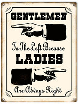 Reproduction Ladies Are Always Right Sign 9X12 - $19.80