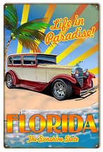 Nostalgic Life In Paradise Florida Hot Rod Sign 12X18 - $25.74