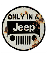 Aged Looking Only In A Jeep Sign 14 Round - $23.76