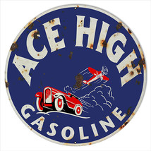 Reproduction of Ace High  Gasoline Sign. 18 round - $46.53