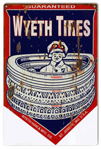 "Reproduction, Aged Looking, Guaranteed Wyeth Tires Sign 12""x18"" - $23.76"