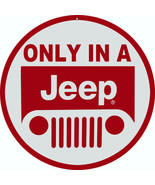 Only In A Jeep Sign 14 Round - $23.76