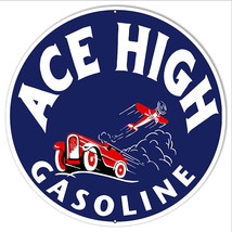Reproduction of Ace High  Gasoline Sign. 24 round - $79.20