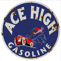 Reproduction of Ace High  Gasoline Sign. 24 round - $80.00