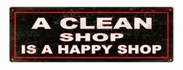 A Clean Shop Is A Happy Shop Sign - $19.80