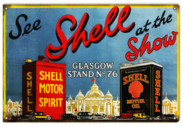 Reproduction See Shell At The Show Motor Oil Sign - $21.78