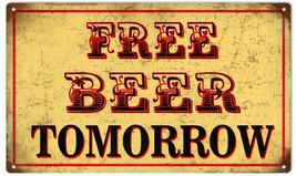 Free Beer Tomorrow Bar Sign Garage Art - $19.80