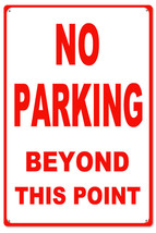 No Parking Beyond This Point Warning Sign - $25.74