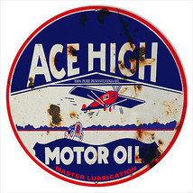 Rustic Ace High Motor Oil Sign 18 Round - $44.50
