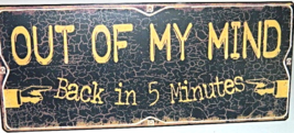 """Out of My Mind"" Antique Style Metal  Wall Art Sign Decor - $14.00"