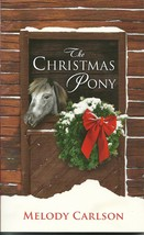 The Christmas Pony Melody Carlson(Love Inspired Historical) Paperback  - $3.00