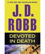 Devoted in Death by J. D. Robb (2015, Hardback)... - $12.00
