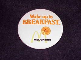 Vintage McDonald's Wake Up To Breakfast Advertising Pinback Button - $5.75