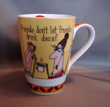 Friends Don't Let Friends Drink Decaf - A Mug for Serious Coffee Freaks - $5.99