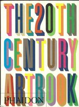 The 20th Century Art Book by Phaidon Press Editors;1999,PB Mini Edition;... - $14.99