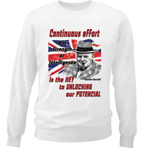 Winston Churchill Continuous Effort Quote - New White Cotton Sweatshirt - $33.06