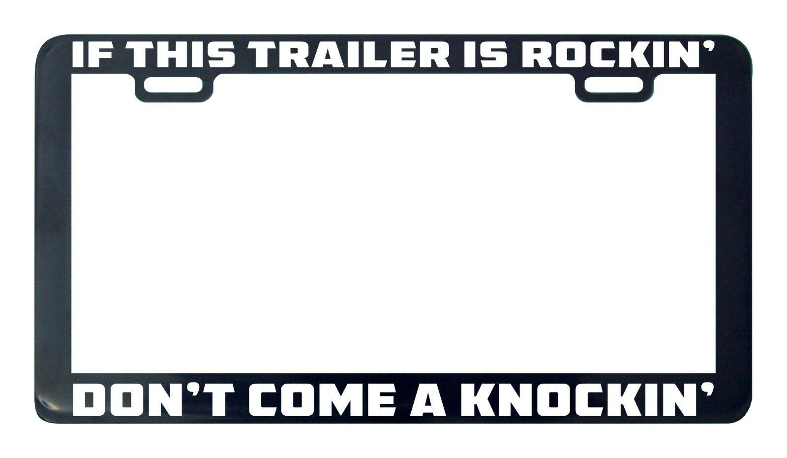 Primary image for If this trailer is rockin don't come knockin knocking license plate frame
