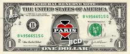I LOVE PARIS on REAL Dollar Bill Cash Money Bank Note Currency Celebrity... - $6.66