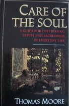 Care of the Soul: A Guide for Cultivating Depth and Sacredness in Everyd... - $11.87