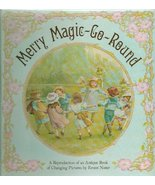 Merry Magic Go Round - A Reproduction of an Antique Book of Changing Pic... - $19.79