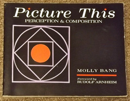 Picture This: Perception & Composition by Molly Bang - $6.00