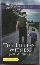 The Littlest Witness Jane M Choate(Love Inspired Large Print Suspense)Pa... - $2.25