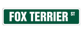 FOX TERRIER Street Sign dog puppy breeder pet y... - $8.89