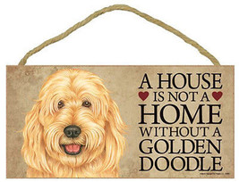 "House is Not a Home without a Goldendoodle Sign Plaque Dog 10""x5""  pet gift - $9.94"