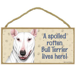 "Spoiled Rotten Bull Terrier Lives Here Sign Plaque 10"" x 5""  White Dog P... - $9.94"