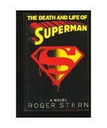 The Death and Life of Superman:  A Novel [Aug 01, 1993] Stern, Roger - $197.99