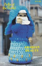 Arabian Beauty, Annie's Crochet Dolls of the World  Pattern Booklet 87L08 - $3.95