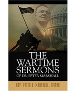 The Wartime Sermons of Dr. Peter Marshall Dr Peter J. Marshall and Rev P... - $12.86
