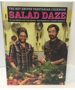 SALAD DAZE The Hot Knives Vegetarian Cookbook NEW ISBN 9781935613336  - $9.50
