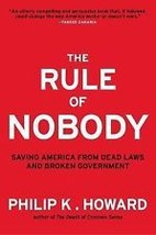 The Rule of Nobody: Saving America from Dead Laws and Broken Government - $5.95