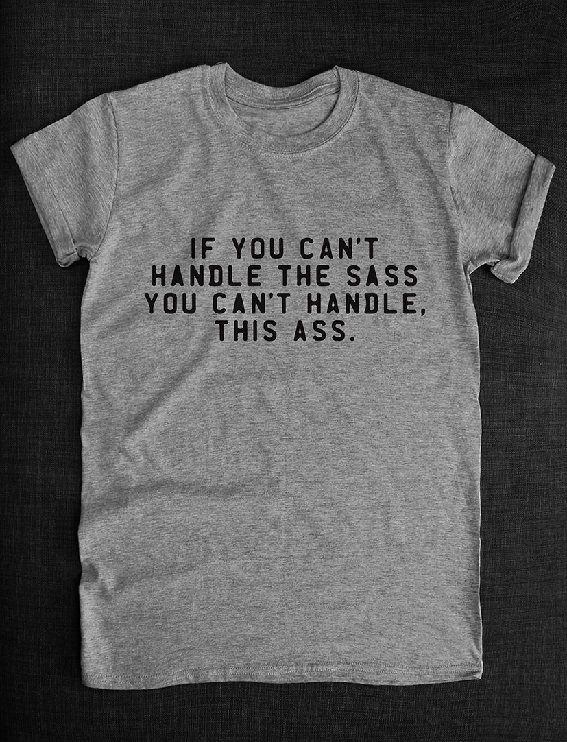 If you cant handle the sass Unisex T-Shirt Fashion Hipster Design, used for sale  USA