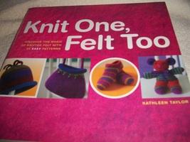 Knit One, Felt Too - $20.00