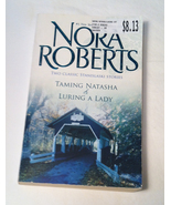 SC book Taming Natasha & Luring A Lady by Nora Roberts 2 in 1 volume - $2.00