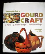 The Complete Book of Gourd Craft Ginger Summit, Jim Widess  - $9.99