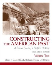 Constructing the American Past: A Source Book of a People's History, Vol... - $11.99