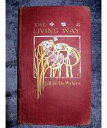 Rare First Edition Hardcover The Living Way Authored By Lillian De Waters - $25.00