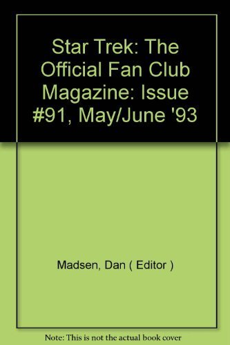 Star Trek: The Official Fan Club Magazine: Issue #91, May/June '93 [Paperback] [