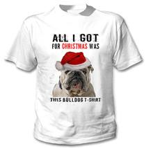 All I Got For Christmas  British Bulldog 1 Tshirt   New White Cotton Tshirt - $33.39